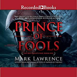 Prince of Fools     The Red Queen's War, Book 1              Written by:                                                                                                                                 Mark Lawrence                               Narrated by:                                                                                                                                 Tim Gerard Reynolds                      Length: 14 hrs and 38 mins     45 ratings     Overall 4.3