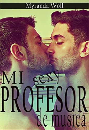 Mi sexy profesor de música: (Homoerotica en español)