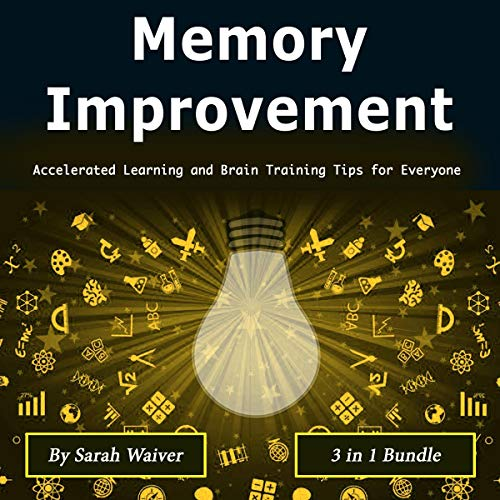 Memory Improvement: Accelerated Learning and Brain Training Tips for Everyone cover art