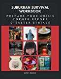 Suburban Survival Workbook: Prepare Your Crisis Corner Before Disaster Strikes