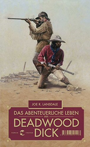 Das abenteuerliche Leben des Deadwood Dick: Roman