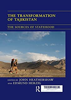 The Transformation of Tajikistan: The Sources of Statehood (ThirdWorlds) (English Edition)