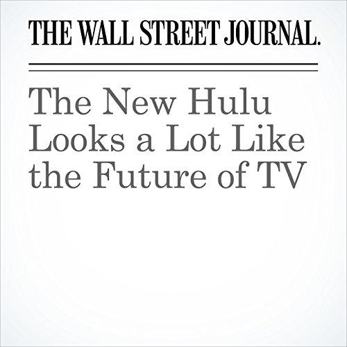 The New Hulu Looks a Lot Like the Future of TV copertina