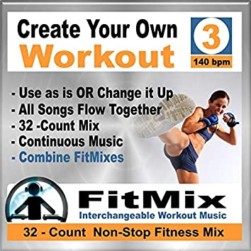 Create Your Own Workout Vol.3 - New Music Re-Mix for Group Fitness, Kickboxing, Step, Running, Cycling, Cardio Kick. (Non-Stop)