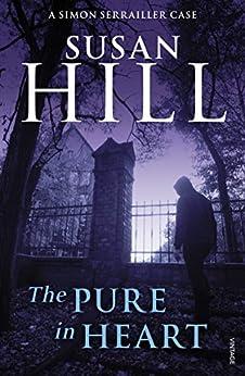 The Pure In Heart: Simon Serrailler Book 2 (Simon Serrailler series) by [Susan Hill]