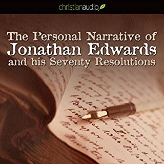 The Personal Narrative of Jonathan Edwards and His Seventy Resolutions cover art