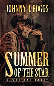 Summer of the Star: A Western Story by [Johnny D. Boggs]