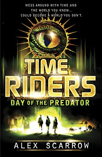 TimeRiders: Day of the Predator (Book 2) (English Edition)