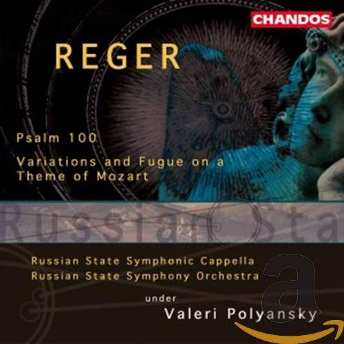 REger: Psalm 100, Op. 106 / Variations and Fugue on a Theme of Mozart, Op. 132
