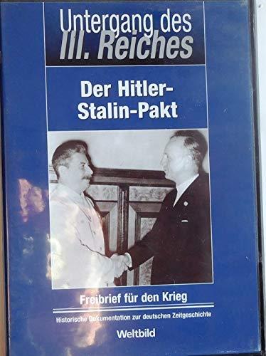 Untergang des Dritten Reiches - Der Hitler-Stalin Pakt - Freibrief für den Krieg