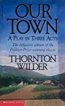 Our Town by Thornton Wilder Published by Scholastic Paperbacks 1st (first) edition (1989) Paperback
