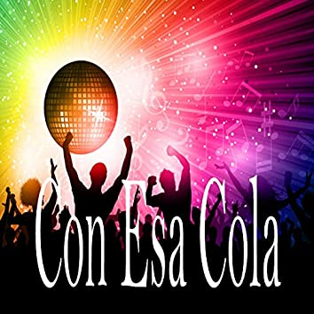 Con Esa Cola