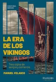 La era de los vikingos par Manuel Velasco Laguna
