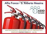 Antincendio e gestione delle emergenze: Rischio Basso - Medio - Alto