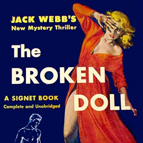 The Broken Doll                   Autor:                                                                                                                                 Jack Webb                               Sprecher:                                                                                                                                 J. P. Guimont                      Spieldauer: 5 Std. und 18 Min.     Noch nicht bewertet     Gesamt 0,0