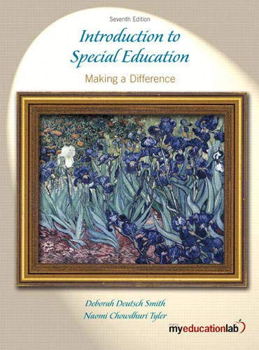 Compare Textbook Prices for Introduction to Special Education: Making A Difference 7 Edition ISBN 9780205600564 by Smith, Deborah,Tyler, Naomi