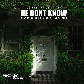 He Dont Know (feat. Don Benjamin & James Kidd)