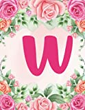 W : Monogram Initial Journal: Monogram Notebook for Kids Girls and Women for School and College, Nic...