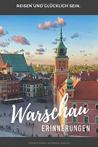 Warschau Erinnerungen: Warschau Reiseführer zum Selberschreiben. 120 Seiten starkes unliniertes blanko Notizbuch, Tagebuch oder Fotobuch.