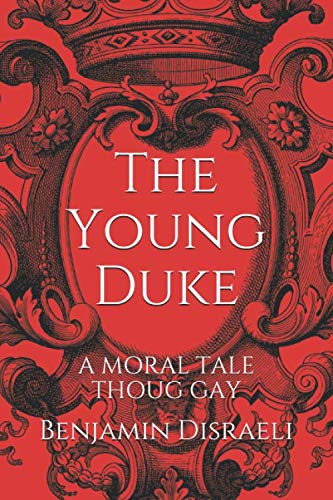 The Young Duke: a moral tale though gay