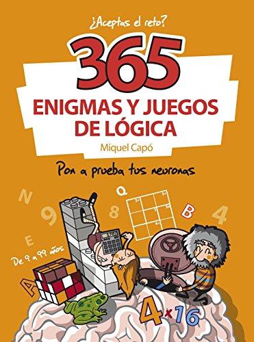 365 enigmas y juegos de lógica: Pon a prueba tus neuronas...