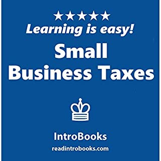 Small Business Taxes                   By:                                                                                                                                 IntroBooks                               Narrated by:                                                                                                                                 Tracy Tupman                      Length: 30 mins     Not rated yet     Overall 0.0