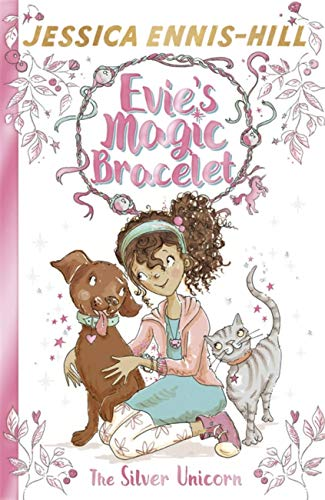 The Silver Unicorn: Book 1 (Evie's Magic Bracelet)