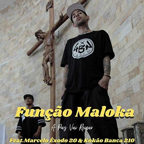Mano Kinho Função Maloka, Neguin Função Maloka, Marcelo Exôdo 20 & Kokão Banca 210