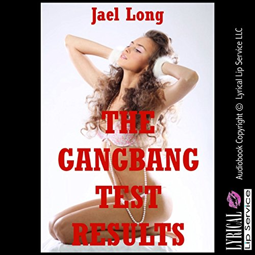 The Gangbang Test Results audiobook cover art