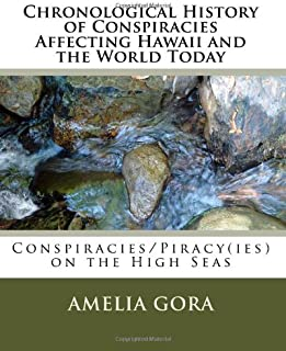 Chronological History of Conspiracies Affecting Hawaii and the World Today: Conspiracies/Piracy(ies) on the High Seas