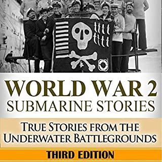 World War 2: Submarine Stories: True Stories from the Underwater Battlegrounds                   By:                                                                                                                                 Ryan Jenkins                               Narrated by:                                                                                                                                 Matthew J. Chandler-Smith                      Length: 3 hrs and 50 mins     Not rated yet     Overall 0.0