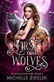First Comes Wolves: Fated Mates Wolf Shifter Romance (Howling For Her Book 1) (Kindle Edition)