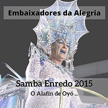 O Alafin de Oyó... (Samba Enredo 2015)