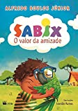 Sabix - O Valor da Amizade: O Valor da Amizade
