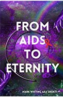 From AIDS to Eternity