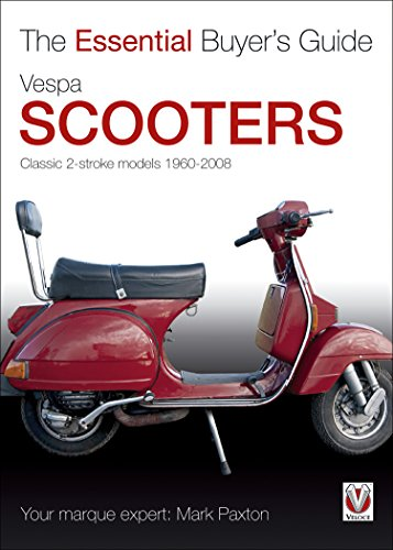 Vespa Scooters - Classic 2-stroke models 1960-2008: The Essential Buyer's Guide (English Edition)