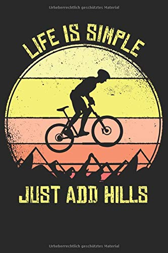 Life Is Simple Just Add Hills: Mountain Bike Notizbuch für Mountainbiker, Mountain Bike und Downhill Fans [Punktkariert]
