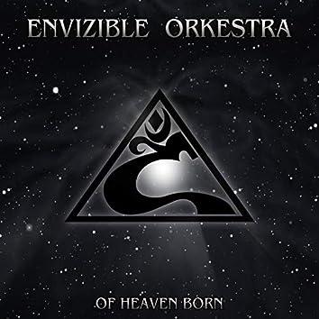 Of Heaven Born