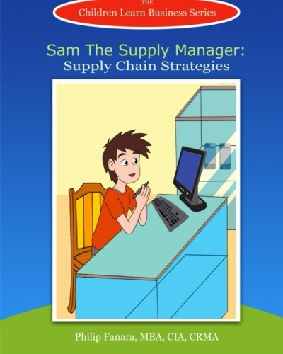 Sam the Supply Manager: Supply Chain Strategies (Children Learn Business, Band 3)