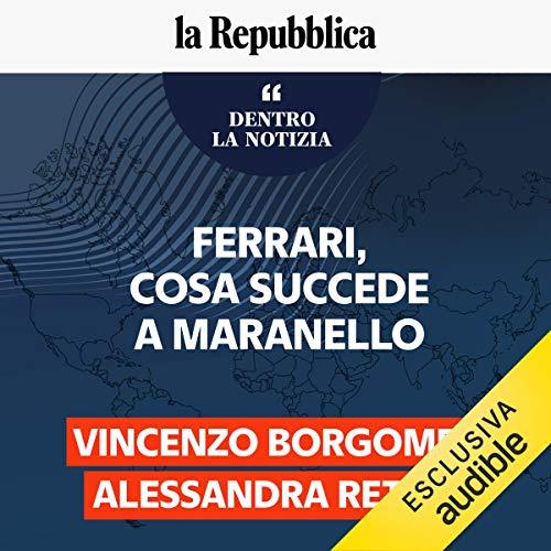 Dentro la notizia - Ferrari, cosa succede a Maranello copertina