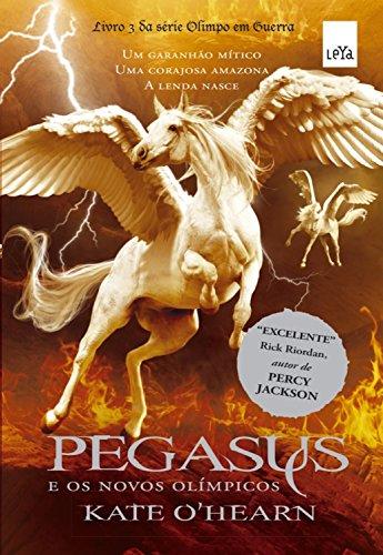 Pegasus e os Novos Olímpios (Olimpo em Guerra Livro 3)