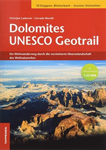 Dolomites UNESCO Geotrail: Ein Weitwanderweg durch die versteinerte Meereslandschaft des Weltnaturerbes: Ein Weitwanderweg durch die versteinerte ... Dolomiten (Dolomites World Heritage Geotrail)