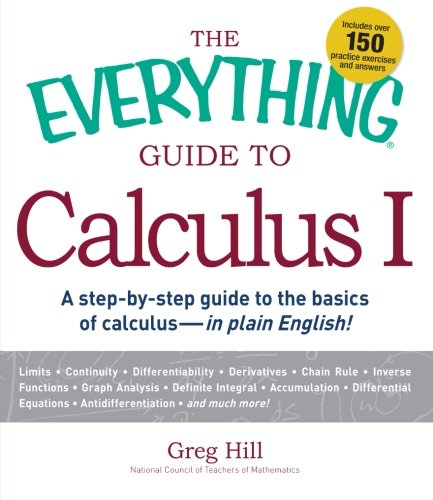 The Everything Guide to Calculus 1: A step-by-step guide to the basics of calculus - in plain English!