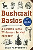 Bushcraft Basics: A Common Sense Wilderness Survival Handbook