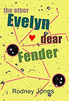 Evelyn dear Fender: the other by [Rodney Jones]