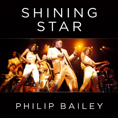 Shining Star     Braving the Elements of Earth, Wind & Fire              By:                                                                                                                                 Philip Bailey,                                                                                        Keith Zimmerman,                                                                                        Kent Zimmerman                               Narrated by:                                                                                                                                 Philip Bailey                      Length: 8 hrs and 17 mins     56 ratings     Overall 4.5