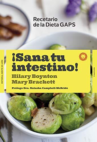 ¡Sana tu intestino!: Recetas de la dieta GAPS