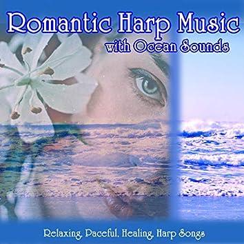 Romantic Harp Music with Ocean Sounds: Relaxing, Paceful, Healing, Harp Songs