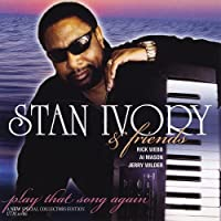 Stan Ivory & Friends (Play That Song Again)
