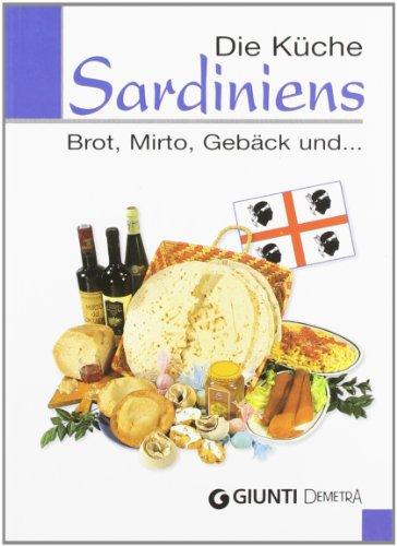 Die Küche Sardiniens. Brot, Mirto, Gebäck und...